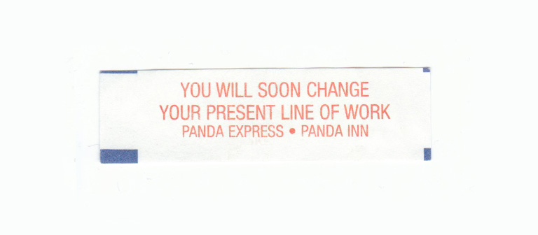 You will soon change your present line of work